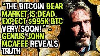 """The BITCOIN BEAR MARKET Is DEAD, EXPECT $995K BTC Very SOON!"" - Genius JOHN MCAFEE Reveals TRUTH"