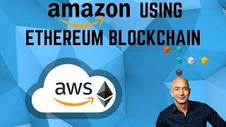 Amazon Announces BLOCKCHAIN Services AND Using ETHEREUM!