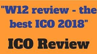 W12 review - the best ICO 2018