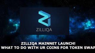 ZILLIQA MAINNET LAUNCH! WHAT TO  DO WITH UR COINS FOR TOKEN SWAP