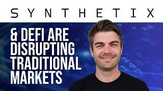Ethereum, Synthetix, Defi & Disrupting Traditional Financial Markets