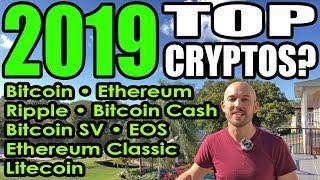 2019 Top Cryptos? Bitcoin, Ethereum, Ripple, Bitcoin Cash, SV, EOS, Litecoin, Cardano, Eth Classic